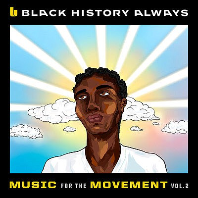 """The """"Black History Always - Music For The Movement Vol. 2"""" EP is set for release Friday, February 26, The ..."""