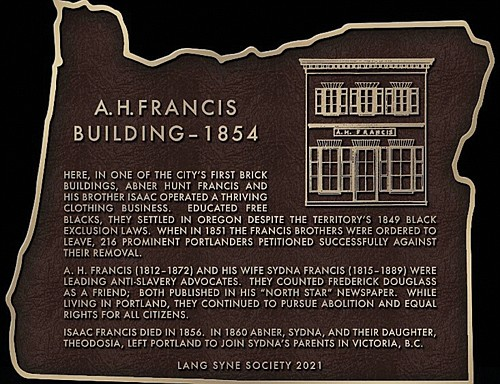 A new plaque honoring A.H. Francis, a Black pioneer and abolitionist who lived in Portland in the 1800s when Black exclusion laws ruled the Oregon Territory.