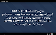 Maryland-DC Youth Advocate Programs (YAP), Inc., a community-based alternative to youth incarceration and institutionalization, gathered in Baltimore on Friday, October 25, 2019 to celebrate the progress of its youth and adult program participants.